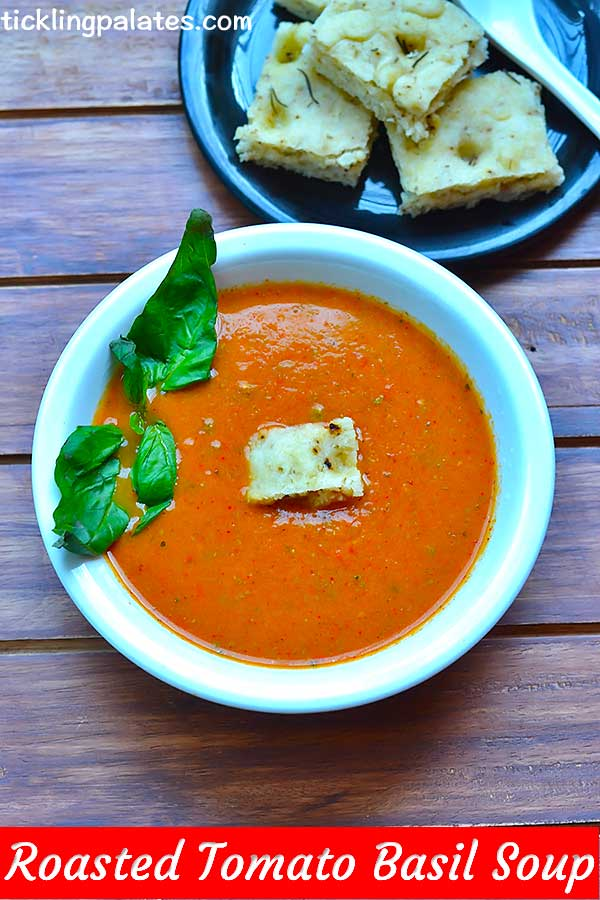 Roasted Tomato Basil Soup Recipe | Tickling Palates